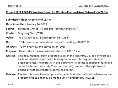 Doc.: IEEE 15-13-0034-00-004m January 2013 Sangsung Choi(ETRI) Slide 1TG4m Project: IEEE P802.15 Working Group for Wireless Personal Area Networks(WPANs)