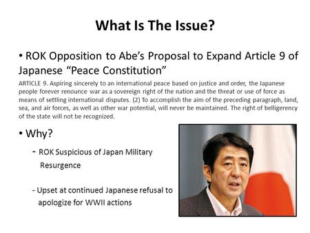 "What Is The Issue? ROK Opposition to Abe's Proposal to Expand Article 9 of Japanese ""Peace Constitution"" ARTICLE 9. Aspiring sincerely to an international."
