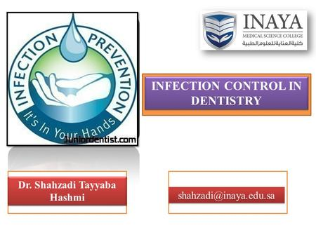 INFECTION CONTROL IN DENTISTRY Dr. Shahzadi Tayyaba Hashmi