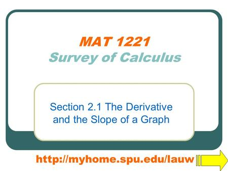 MAT 1221 Survey of Calculus Section 2.1 The Derivative and the Slope of a Graph