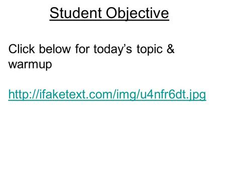 Student Objective Click below for today's topic & warmup