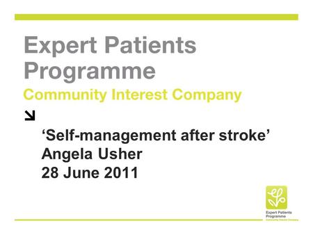 'Self-management after stroke' Angela Usher 28 June 2011.