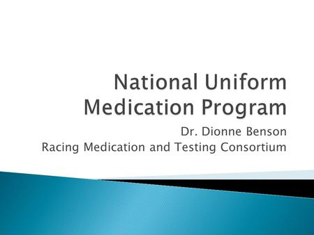 Dr. Dionne Benson Racing Medication and Testing Consortium.
