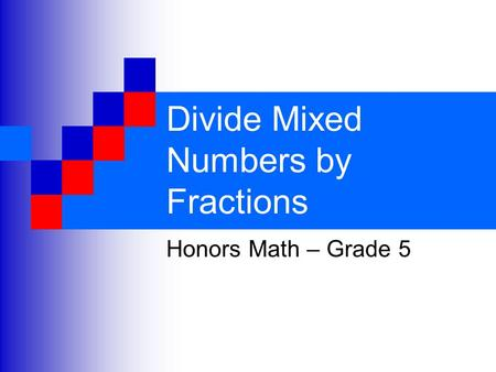 Divide Mixed Numbers by Fractions