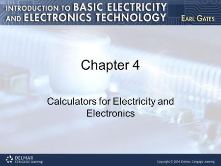 Chapter 4 Calculators for Electricity and Electronics.