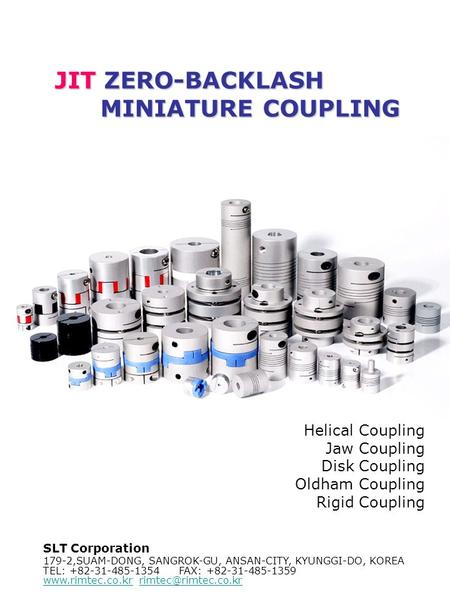 Tel: +82-31-485-1354 Fax: +82-31-485-1359 Rimtec Automation 1 Helical Coupling Jaw Coupling Disk Coupling Oldham Coupling.