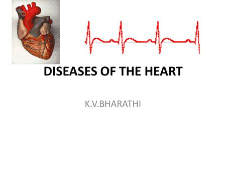 DISEASES OF THE HEART K.V.BHARATHI. Agenda: Normal heart. Heart failure. Congenital heart disease. Ischemic heart disease. Sudden cardiac death. Hypertensive.