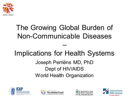 Joseph Perriëns MD, PhD Dept of HIV/AIDS World Health Organization