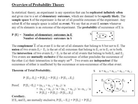 Overview of Probability Theory In statistical theory, an experiment is any operation that can be replicated infinitely often and gives rise to a set of.