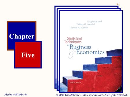 5- 1 Chapter Five McGraw-Hill/Irwin © 2005 The McGraw-Hill Companies, Inc., All Rights Reserved.