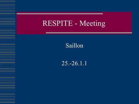 RESPITE - Meeting Saillon 25.-26.1.1. Introduction 'Full Combination' Subband Approach.
