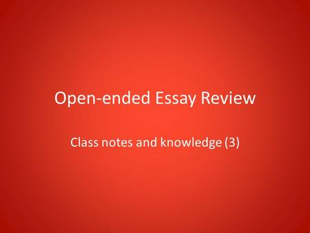 Open-ended Essay Review Class notes and knowledge (3)