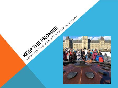 KEEP THE PROMISE REPRESENTING NEW BRUNSWICK IN OTTAWA.