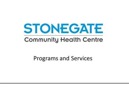 Programs and Services. Stonegate Catchment Increasing Inequity.