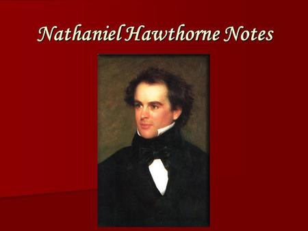 a biography of nathaniel hawthorne born in salem massachusetts Nathaniel hawthorne was born on july 4, 1804, in salem, massachusetts, a descendant of a long line of puritan ancestors including john hathorne, a.