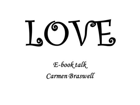 LOVE E-book talk Carmen Braswell. The Romance Reader By: Pearl Abraham.