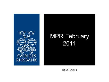 15.02.2011 MPR February 2011. Revised 2011-03-24 Due to errors in three figures (1:10, 1:17 and 2:12), which have now been corrected in the report, we.