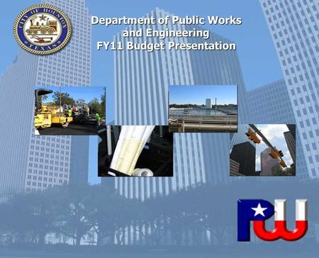 1 Department of Public Works and Engineering FY11 Budget Presentation.