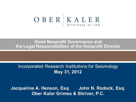 Www.ober.com Good Nonprofit Governance and the Legal Responsibilities of the Nonprofit Director Incorporated Research Institutions for Seismology May 31,