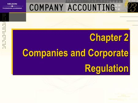 Chapter 2 Companies and Corporate Regulation. Lecture Topics Characteristics of a company Types of companies and other regulated entities Historical evolution.