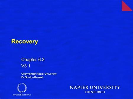 Recovery Chapter 6.3 V3.1 Napier University Dr Gordon Russell.