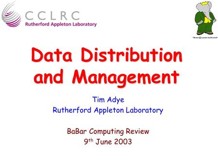 Data Distribution and Management Tim Adye Rutherford Appleton Laboratory BaBar Computing Review 9 th June 2003.