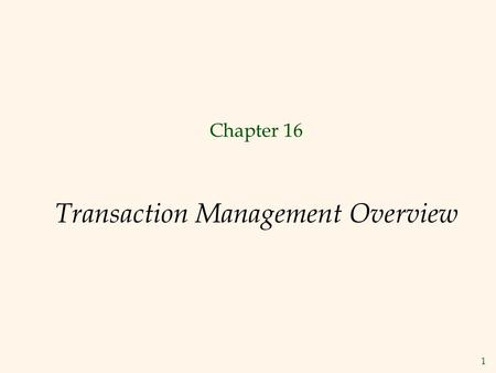 1 Transaction Management Overview Chapter 16. 2 Transactions  Concurrent execution of user programs is essential for good DBMS performance.  Because.