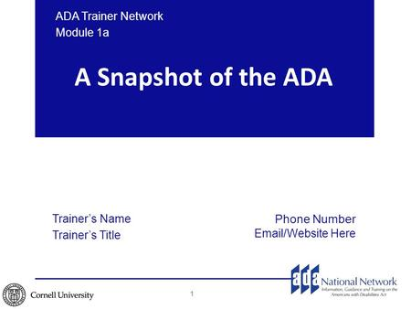 A Snapshot of the ADA ADA Trainer Network Module 1a Trainer's Name Trainer's Title Phone Number Email/Website Here 1.