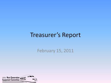 Treasurer's Report February 15, 2011. Section 305 Next Generation Equipment Committee Estimated Expenses January 1, 2010 to March 31, 2011 Executive Committee.