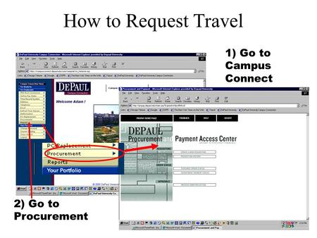 How to Request Travel 1) Go to Campus Connect 2) Go to Procurement.