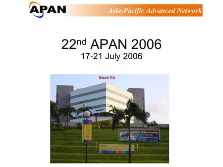 22 nd APAN 2006 17-21 July 2006. CountriesParticipantsCountriesParticipants Japan87Philippines4 Korea32Bangladesh3 Thailand28India3 China23Indonesia3.