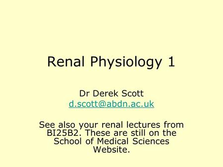 Renal Physiology 1 Dr Derek Scott