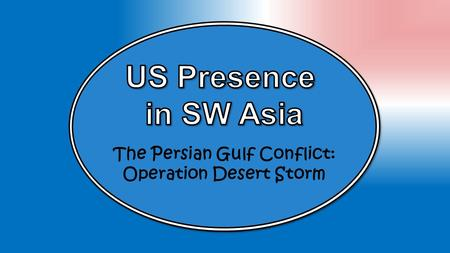 The Persian Gulf Conflict: Operation Desert Storm.