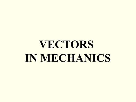 VECTORS IN MECHANICS. Magnitude and Direction If a vector, a, is given in component form e.g. a = 4i + 3j, we can use Pythagoras' theorem to find the.