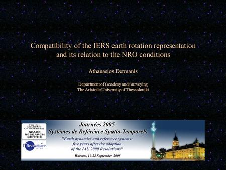 Compatibility of the IERS earth rotation representation and its relation to the NRO conditions Athanasios Dermanis Department of Geodesy and Surveying.