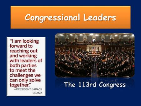 Congressional Leaders The 113rd Congress The Senate Age does not determine seniority in the Senate or the House of Representatives. As of April 12, 2013,