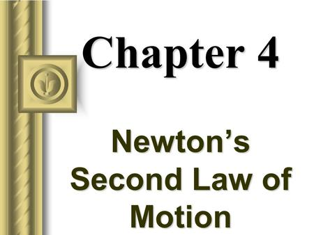 Chapter 4 Newton's Second Law of Motion NEWTON'S 2 nd LAW OF MOTION F a m Fa mm F a m m m Fa Fa Fa M MM.