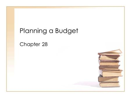Planning a Budget Chapter 28. Did anybody see Borat this weekend?