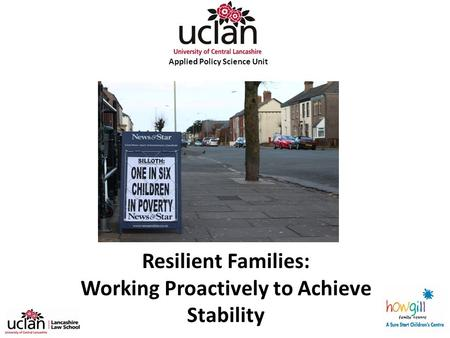 Resilient Families: Working Proactively to Achieve Stability Applied Policy Science Unit.