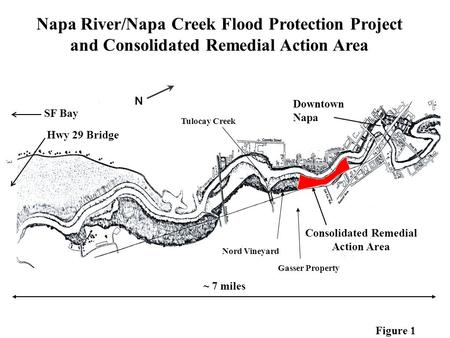 1 Napa River/Napa Creek Flood Protection Project and Consolidated Remedial Action Area Consolidated Remedial Action Area SF Bay Downtown Napa Hwy 29 Bridge.