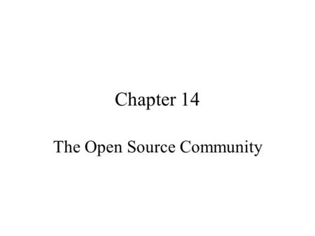 Chapter 14 The Open Source Community. Agenda Types of Free Software Open Source Project Open Hardware Project Impacts.
