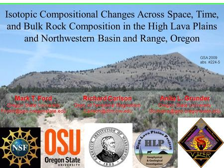 Isotopic Compositional Changes Across Space, Time, and Bulk Rock Composition in the High Lava Plains and Northwestern Basin and Range, Oregon Mark T. Ford.