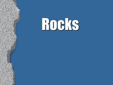 Rocks. Topic: Igneous Rocks Objectives: l I will know how to define a rock l I will will know the 3 basic types of rocks l I will know how the rock change.