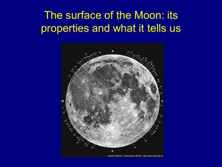 The surface of the Moon: its properties and what it tells us.