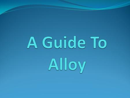 About this Presentation Overview of the Alloy Language Using Alloy and the Alloy Analyzer Summary Quiz (Donuts!) Q & A.