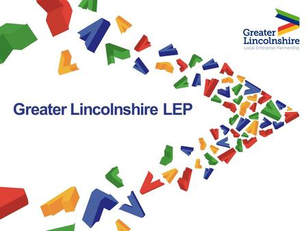 Greater Lincolnshire LEP. Greater Lincolnshire Area Greater Lincolnshire has many assets which provide a good platform for economic growth.