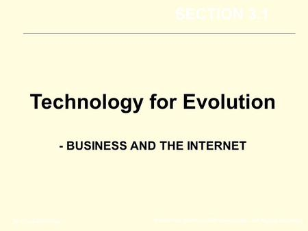 McGraw-Hill/Irwin ©2008 The McGraw-Hill Companies, All Rights Reserved Technology for Evolution - BUSINESS AND THE INTERNET SECTION 3.1.