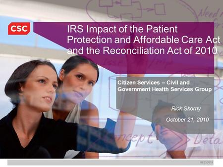 10/24/2015 1:10 AM PPT 2003_Planning_FMT.ppt 1 05/03/2010 IRS Impact of the Patient Protection and Affordable Care Act and the Reconciliation Act of 2010.