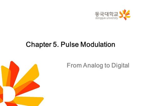 Chapter 5. Pulse Modulation From Analog to Digital.