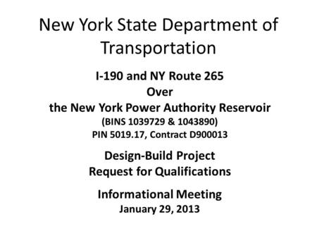 New York State Department of Transportation I-190 and NY Route 265 Over the New York Power Authority Reservoir (BINS 1039729 & 1043890) PIN 5019.17, Contract.